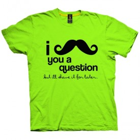 تی شرت I mustache you a question