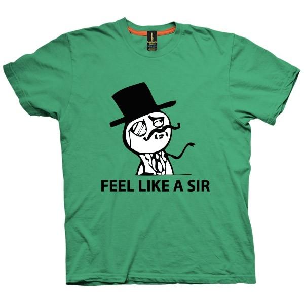 تی شرت ترول Feel Like A Sir