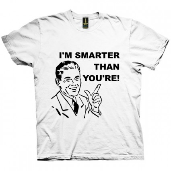 تی شرت I'm Smarter Than You're