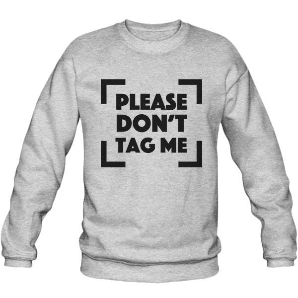 سویشرت یقه گرد طرح Please don't tag me