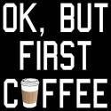 تیشرت طرح OK, but first COFFEE