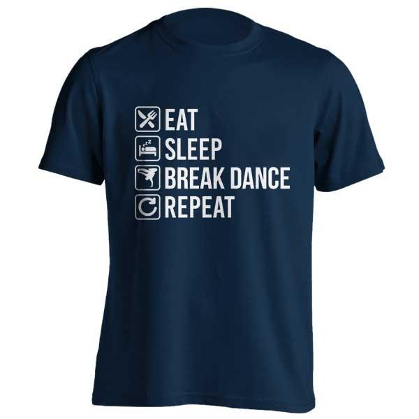 تیشرت Break Dance Eat Sleep Repeat