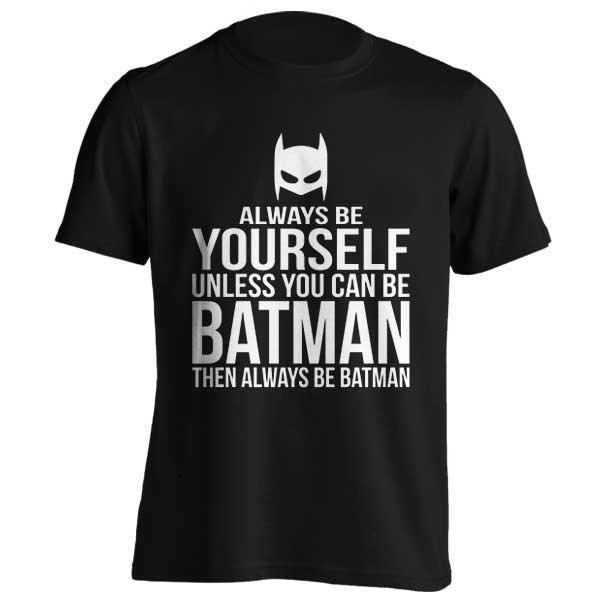 تیشرت طرح Always Be Batman