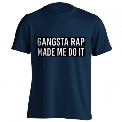 تیشرت GANGSTA RAP MADE ME DO IT