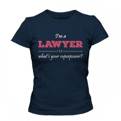 تیشرت دخترانه I'm A LAWYER What's Your Superpower
