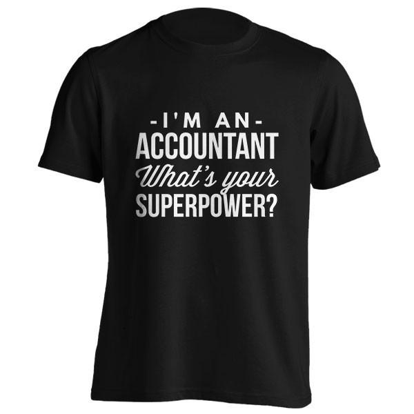 تیشرت I'm a Accountant what's your Superpower