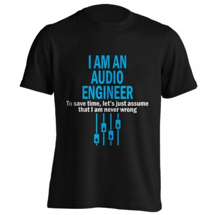 تیشرت I AM AN AUDIO ENGINEER